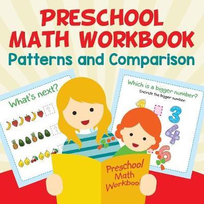 Preschool Math Workbook: Patterns and Comparison (Paperback)