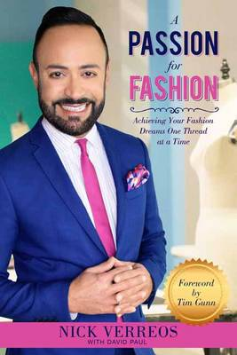 A Passion for Fashion: Achieving Your Fashion Dreams One Thread at a Time (Paperback)