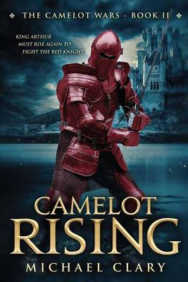 Camelot Rising - The Camelot Wars Volume 2 (Paperback)