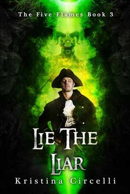 Lie the Liar - The Five Flames Volume 3 (Paperback)