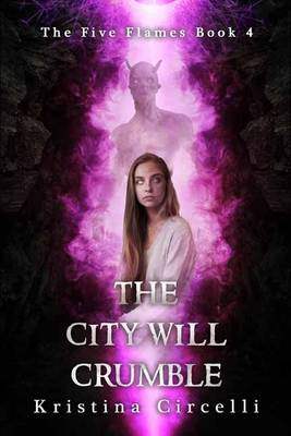 The City Will Crumble - The Five Flames Volume 4 (Paperback)