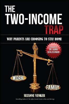 The Two-Income Trap: Why Parents Are Choosing to Stay Home (Paperback)