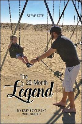 The 20-Month Legend: My Baby Boy's Fight with Cancer (Paperback)