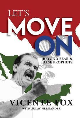 Let's Move On: Beyond Fear & False Prophets (Hardback)