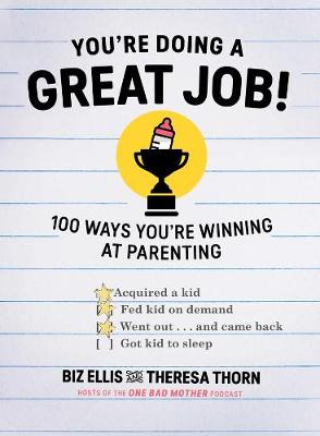 You`re Doing a Great Job! - 100 Ways You`re Winning at Parenting (Hardback)