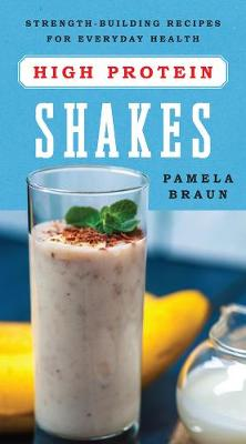 High-Protein Shakes - Strength-Building Recipes for Everyday Health (Paperback)