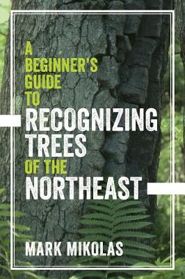 A Beginner`s Guide to Recognizing Trees of the Northeast (Paperback)