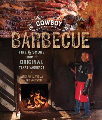 Cowboy Barbecue: Fire & Smoke from the Original Texas Vaqueros (Paperback)
