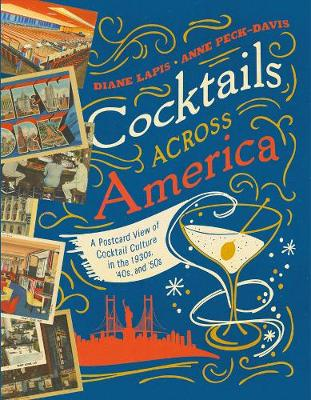 Cocktails Across America: A Postcard View of Cocktail Culture in the 1930s, '40s, and '50s (Hardback)