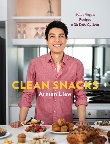 Clean Snacks: Paleo Vegan Recipes with Keto Options (Hardback)