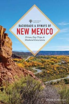 Backroads & Byways of New Mexico: Drives, Day Trips, and Weekend Excursions - Backroads & Byways (Paperback)