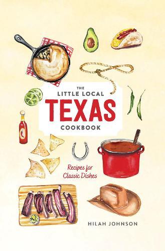 Little Local Texas Cookbook (Hardback)
