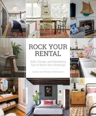 Rock Your Rental: Style, Design, and Marketing Tips to Boost Your Bookings (Paperback)