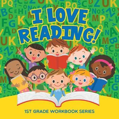 I Love Reading!: 1st Grade Workbook Series (Paperback)