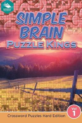 Simple Brain Puzzle Kings Vol 1: Crossword Puzzles Hard Edition (Paperback)