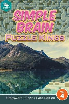 Simple Brain Puzzle Kings Vol 4: Crossword Puzzles Hard Edition (Paperback)