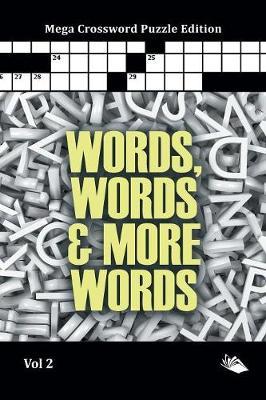 Words, Words & More Words Vol 2: Mega Crossword Puzzle Edition (Paperback)