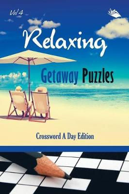 Relaxing Getaway Puzzles Vol 4: Crossword A Day Edition (Paperback)