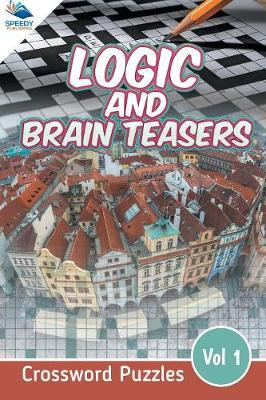Logic and Brain Teasers Crossword Puzzles Vol 1 (Paperback)