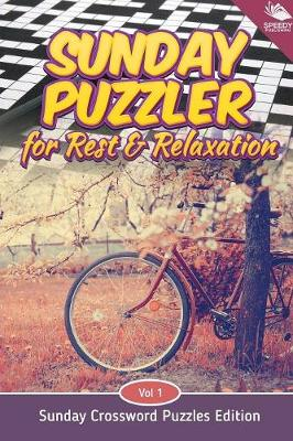 Sunday Puzzler for Rest & Relaxation Vol 1: Sunday Crossword Puzzles Edition (Paperback)