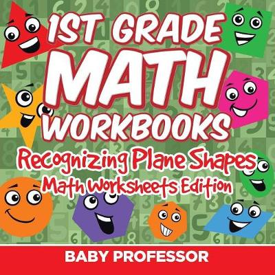 1st Grade Math Practice Book: Recognizing Plane Shapes Math Worksheets Edition (Paperback)