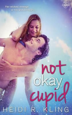 Not Okay, Cupid (Paperback)