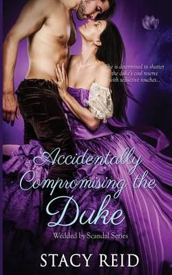 Accidentally Compromising the Duke (Paperback)