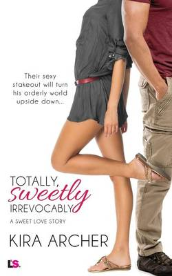 Totally, Sweetly, Irrevocably (Paperback)