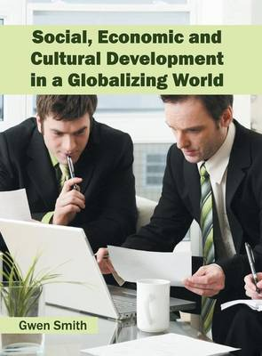 Social, Economic and Cultural Development in a Globalizing World (Hardback)