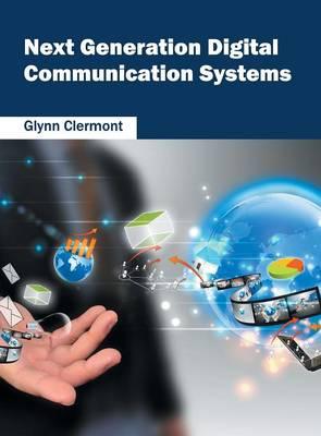 Next Generation Digital Communication Systems (Hardback)
