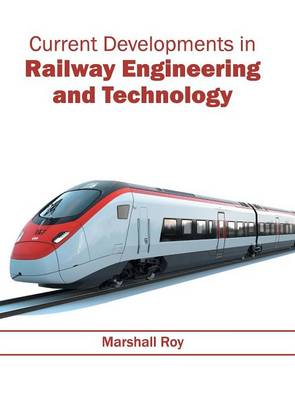 Current Developments in Railway Engineering and Technology (Hardback)
