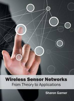 Wireless Sensor Networks: From Theory to Applications (Hardback)