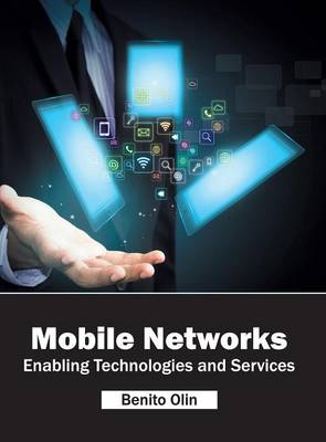 Mobile Networks: Enabling Technologies and Services (Hardback)