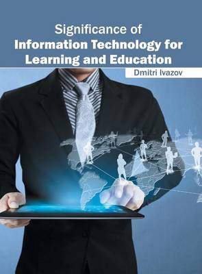 Significance of Information Technology for Learning and Education (Hardback)