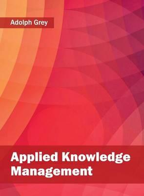 Applied Knowledge Management (Hardback)