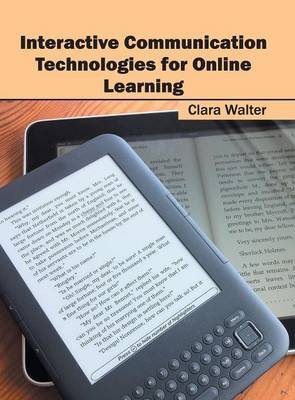 Interactive Communication Technologies for Online Learning (Hardback)