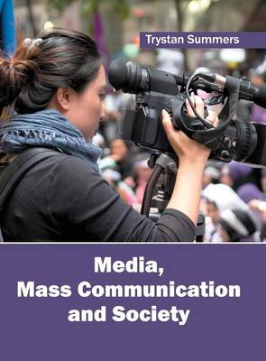 Media, Mass Communication and Society (Hardback)