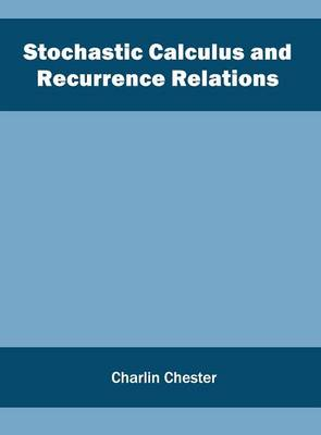Stochastic Calculus and Recurrence Relations (Hardback)