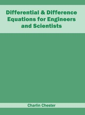 Differential & Difference Equations for Engineers and Scientists (Hardback)