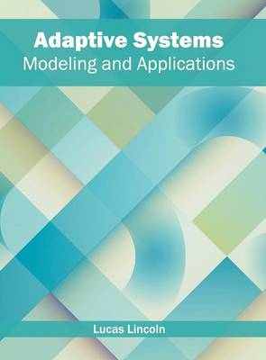 Adaptive Systems: Modeling and Applications (Hardback)