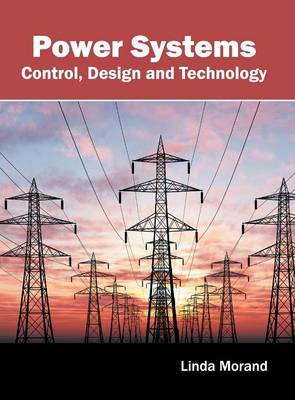 Power Systems: Control, Design and Technology (Hardback)