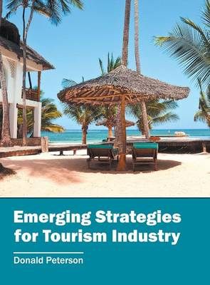 Emerging Strategies for Tourism Industry (Hardback)