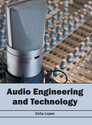 Audio Engineering and Technology (Hardback)