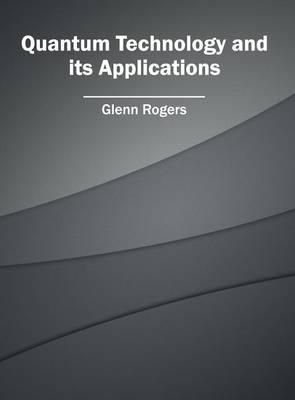 Quantum Technology and Its Applications (Hardback)