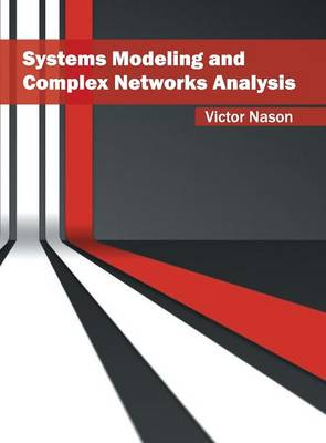 Systems Modeling and Complex Networks Analysis (Hardback)