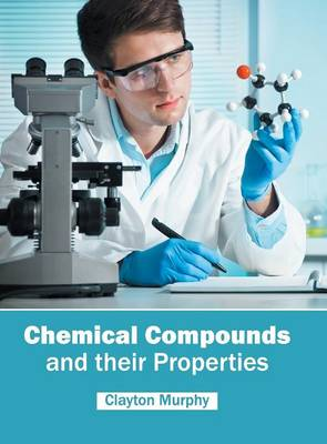 Chemical Compounds and Their Properties (Hardback)