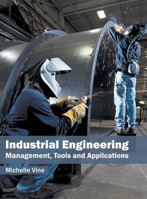 Industrial Engineering: Management, Tools and Applications (Hardback)