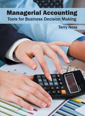 Managerial Accounting: Tools for Business Decision Making (Hardback)