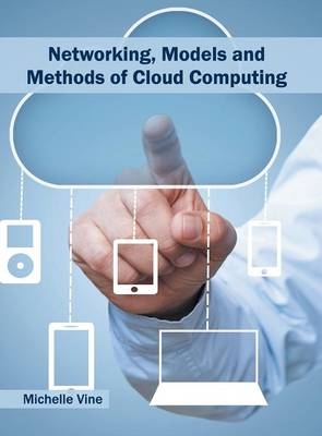 Networking, Models and Methods of Cloud Computing (Hardback)