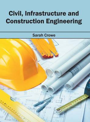 Civil, Infrastructure and Construction Engineering (Hardback)